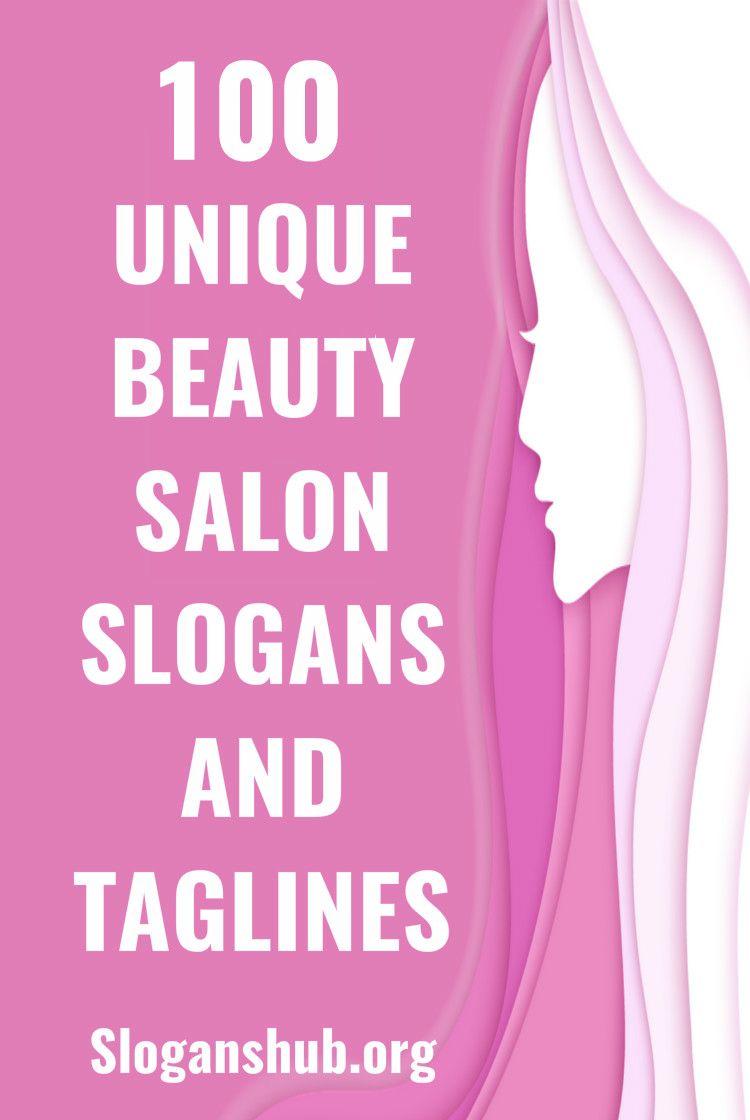 100 Unique Beauty Salon Slogans And Taglines Beauty Slogans Beauty Salon Names Unique Beauty Salon Names