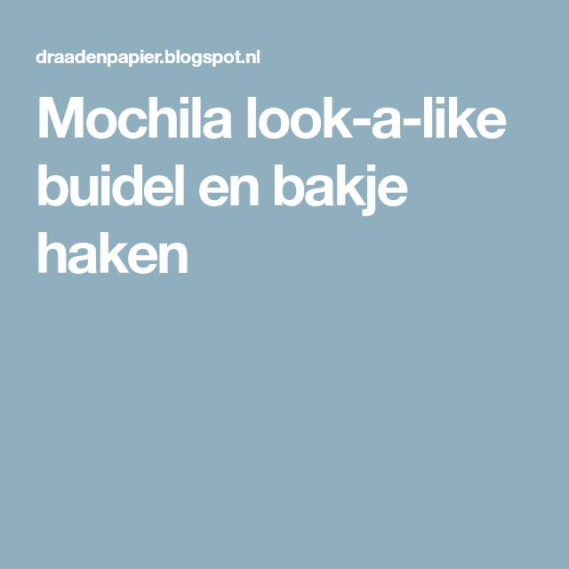 Mochila Look A Like Buidel En Bakje Haken Breien Pinterest