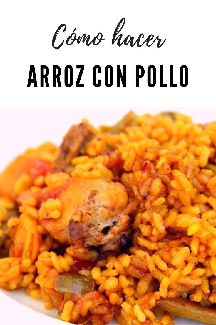 Cómo Hacer Arroz Con Pollo Arroz Con Pollo Recetas Con Arroz Recetas De Comida