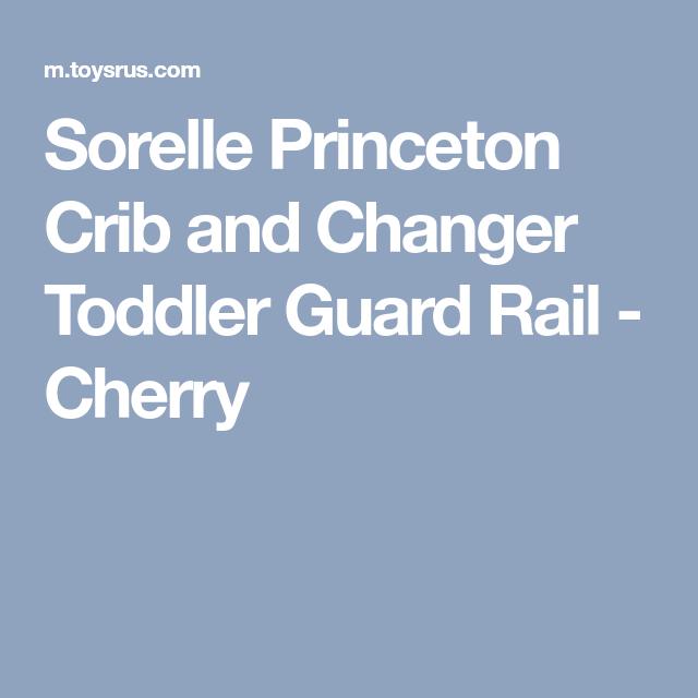 Best Sorelle Princeton Crib And Changer Toddler Guard Rail 640 x 480