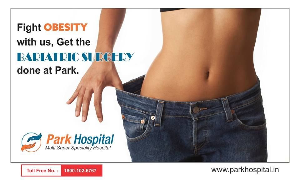 Bariatric Surgery is the only solution in cases when the fat refuses to go despite trying all other methods. Book an appointment with Park Hospital and Fight Obesity with us!