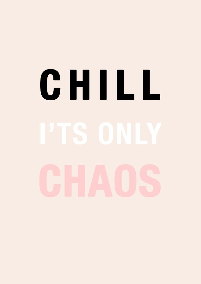Chill It S Only Chaos Art Print By Visualponderland Society6 Insta Bio Quotes Chill Quotes Good Vibes Vibe Quote