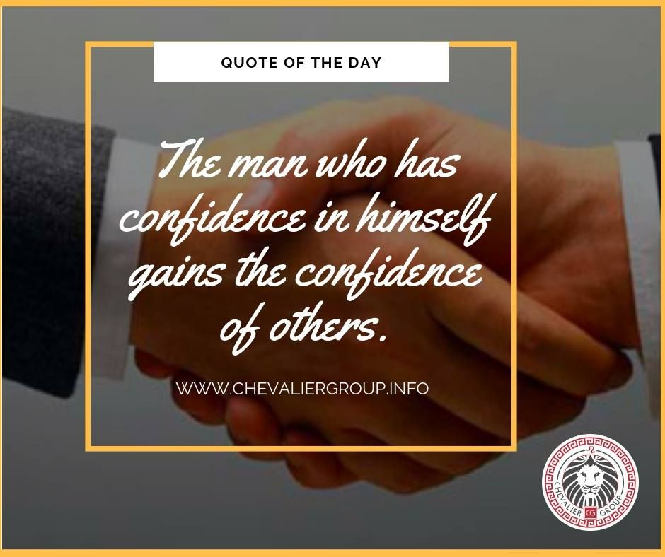 Quote of the Day The man who has confidence in himself