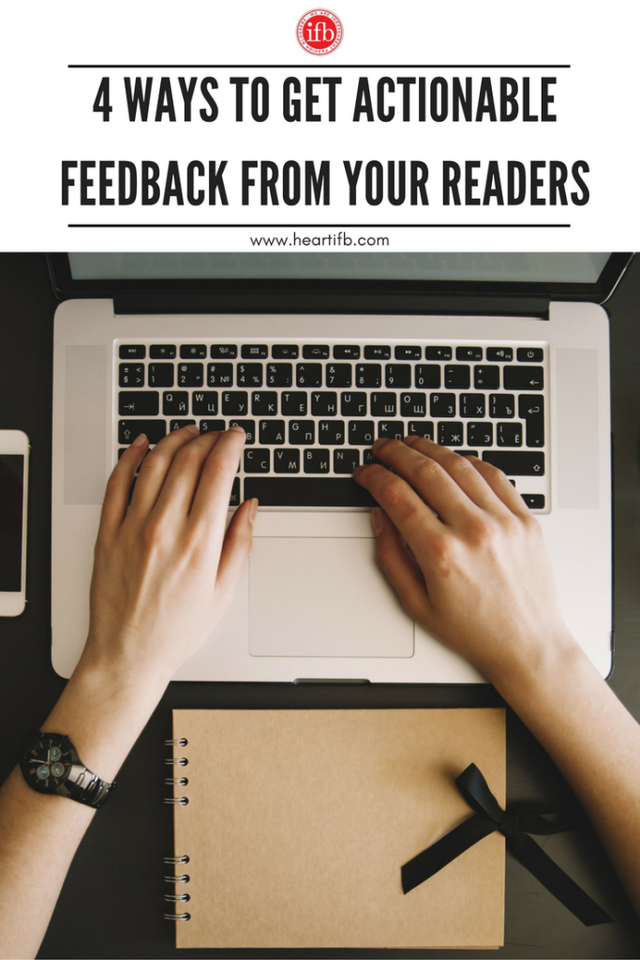 4 Ways to Get Actionable Feedback from Your Readers