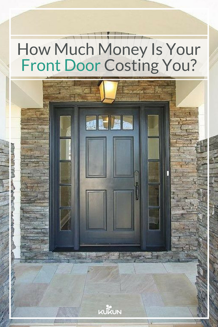 How Much Money Is Your Front Door Costing You Latest From Kukun