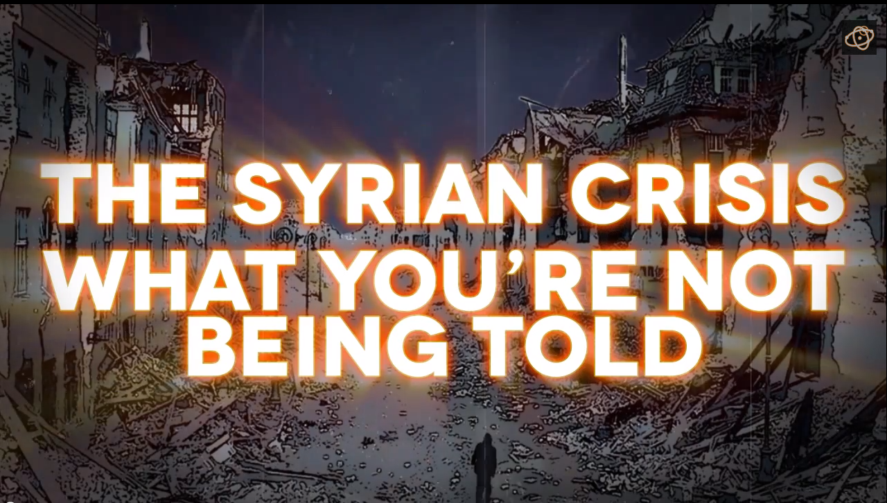 The Syrian War: What You're Not Being Told *VIDEO*