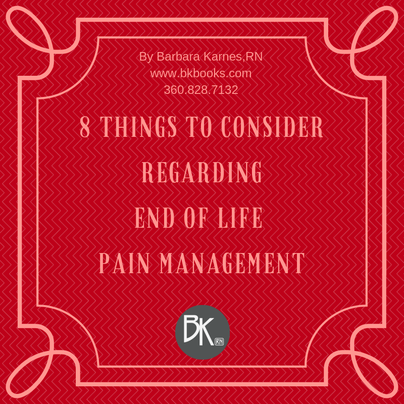 7 Things To Consider Regarding End Of Life Pain Management Death