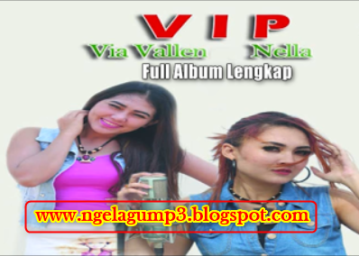 Download Lagu Nella Kharisma Feat Via Vallen Full Album Vip Mp3