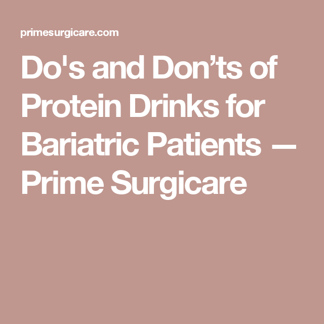 Do's and Don'ts of Protein Drinks for Bariatric Patients — Prime Surgicare