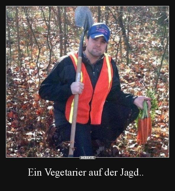 Ein Vegetarier Auf Der Jagd Lustige Bilder Spruche Witze Echt