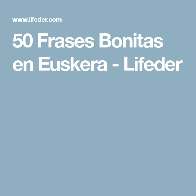 50 Frases Bonitas En Euskera Lifeder Frases Bonitas