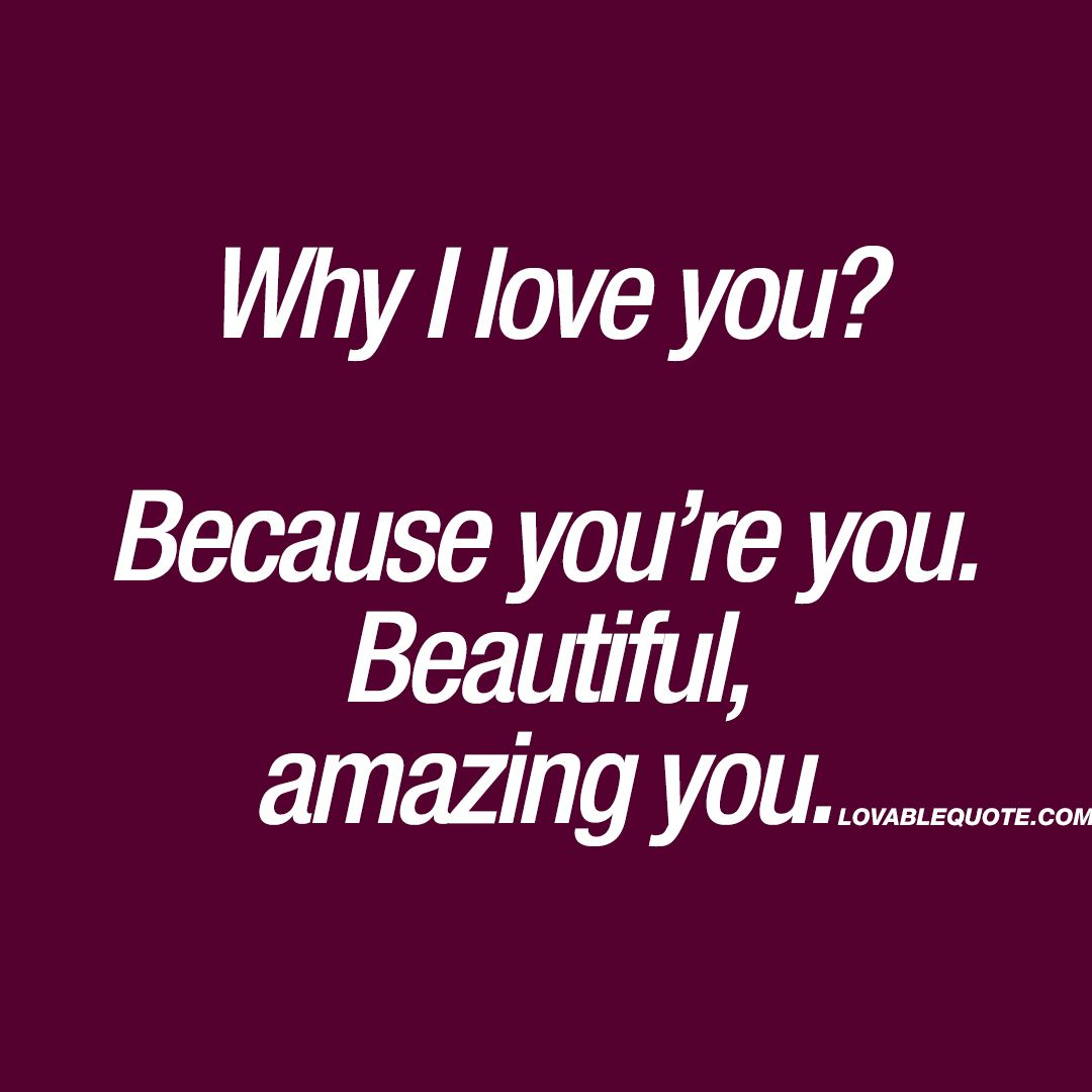 Sweet Lesbian Love Quotes Why I Love You Because You're Youbeautiful Amazing You