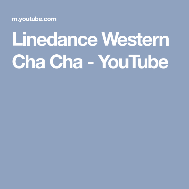 Linedance Western Cha Cha Youtube Cha Cha Line Dancing Youtube