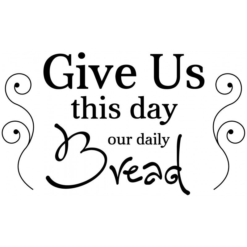 Give Us This Day Our Daily Bread Wall Decal Kitchen Wall