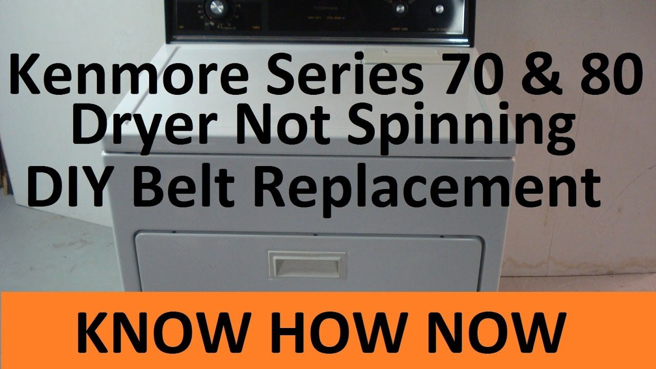 Kenmore Dryer Belt Replacement You Replace The
