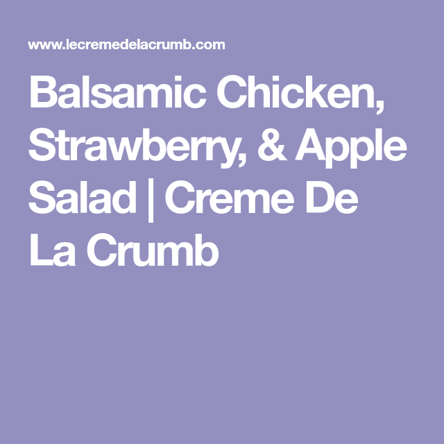 Balsamic Chicken, Strawberry, & Apple Salad