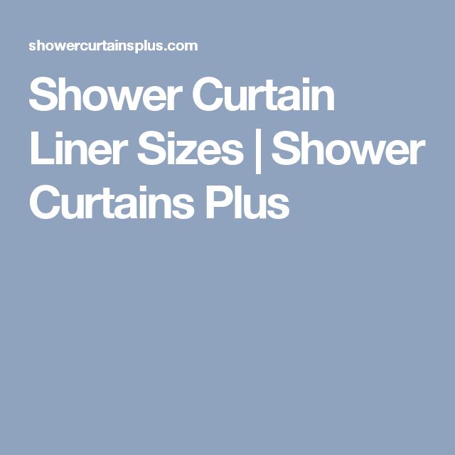 Shower Curtain Liner Sizes Shower Curtains Plus Curtains