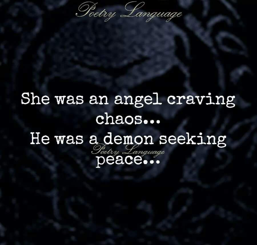 Tattoo Craving Quotes: She Was An Angel Craving Chaos...He Was A Demon Seeking