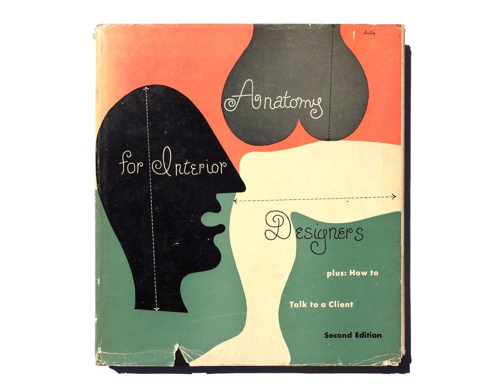 Alvin Lustig Book Jacket Design 1954 Anatomy For Interior Designers Second Edition By Francis De N Schroeder By New With Images Book Design Alvin Lustig Cover Design