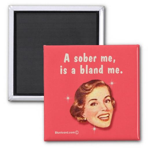 a sober me, is a bland me magnets #retro #magnet #bluntcard #funny #snarky #lol