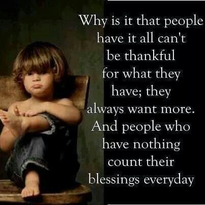 I have Everything and Count my Blessings.  Life.