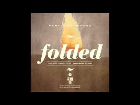 Folded (LPZ Vocal Mix), de Part-Time Heroes con Sarah Scott [Blacktrónica]