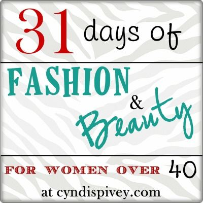 Over the next 31 days, we're going to look at ways we can look younger, thinner and feel better. I'll share Fashion & Beauty Tips for women over 40.