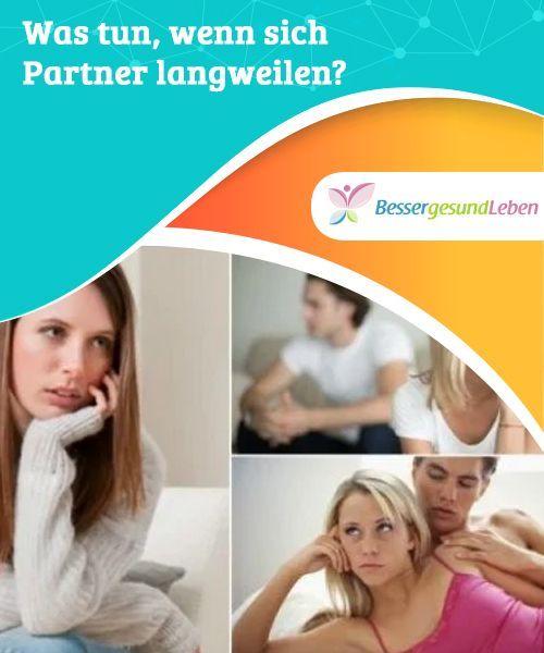 Was tun, wenn sich Partner langweilen? - Besser Gesund