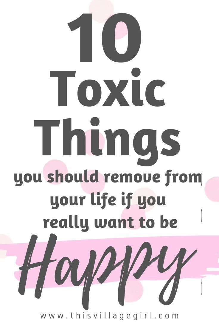 10 Toxic Things I Removed from my Life to Finally
