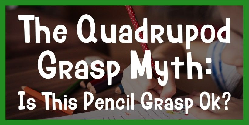 Getting Grasp On Autism >> The Quadrupod Grasp Myth Is This Pencil Grasp Ok Handwriting