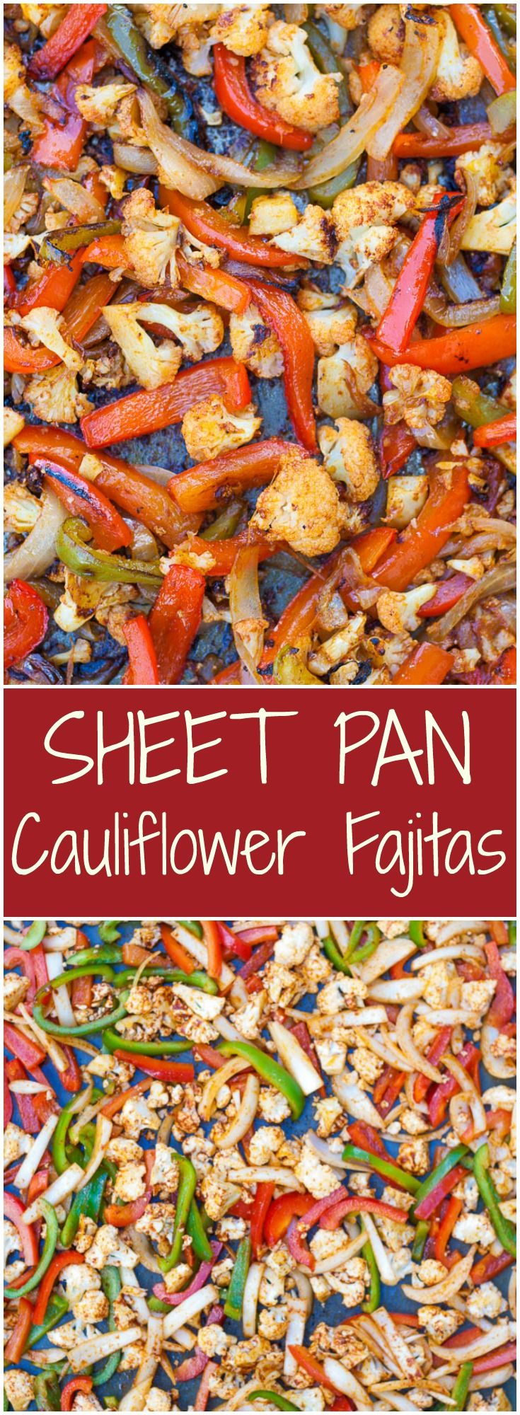 Sheet Pan Cauliflower Fajitas Vegetarian Fajitas