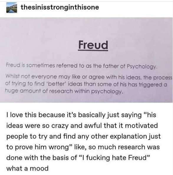 Freud Father Of Psychology Tumblr Father Of Psychology Tumblr Funny Funny Quotes