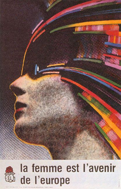 Affiche de Roman CIESLEWICZ. Pour le Parti Socialiste, en vue des Elections au Parlement Européen. Mai 1979. Format : 1 m x 0,65 m. Collection : A. Gesgon