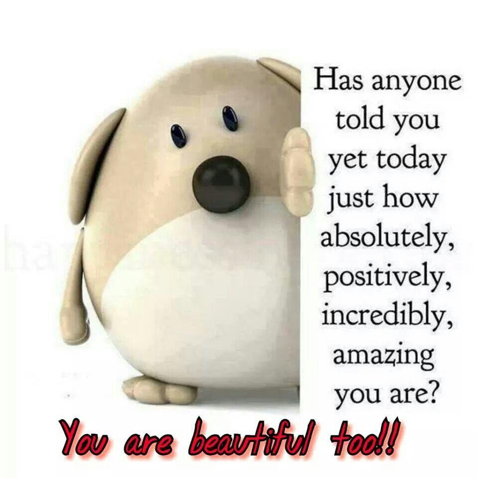 You're beautiful too!
