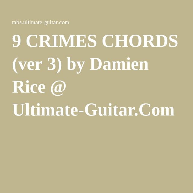 9 Crimes Chords Ver 3 By Damien Rice Ultimate Guitar