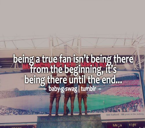 Being A True Fan Isnt Being There From The Beginning Its Being