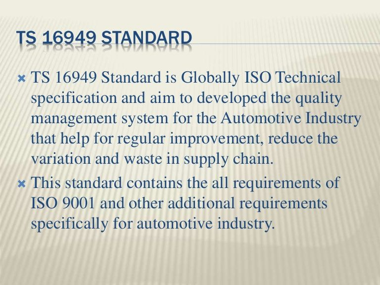 The goal of TS 16949 Certification is to confirm the quality as per ...