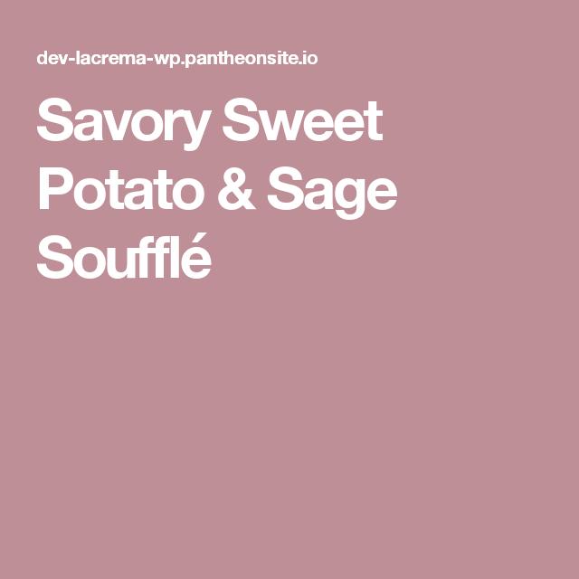 Savory Sweet Potato & Sage Soufflé