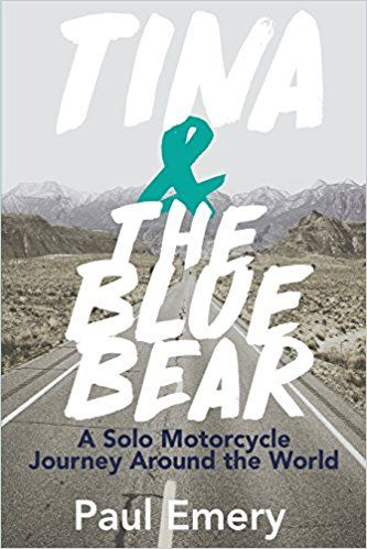 Tina And The Blue Bear A Lone Motorcycle Trip Around The World Extract Http Asenseofplaceblog Com Tina And The Blue Bear Around The Worlds World Journey
