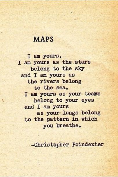 Christopher Poindexter #quote#quotes#love#maps#Iamyours ...