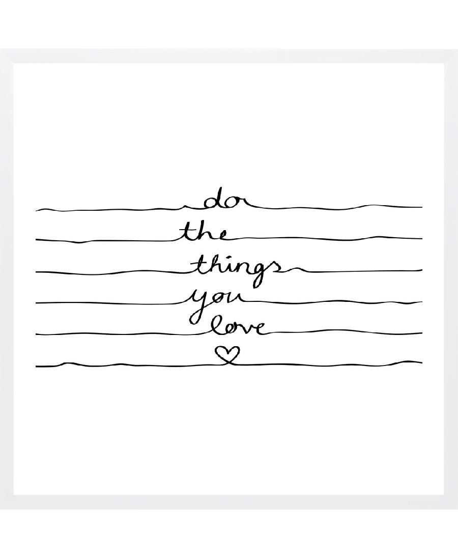 Do The Things You Love as Framed Art Print by Mareike Böhmer | Art. Everywhere.
