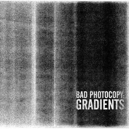 Bad Photocopy Gradients Graphic Design Tools Typography