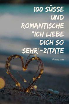 """100 Süße Und Romantische """"Ich Liebe Dich So Sehr""""-Zitate"""