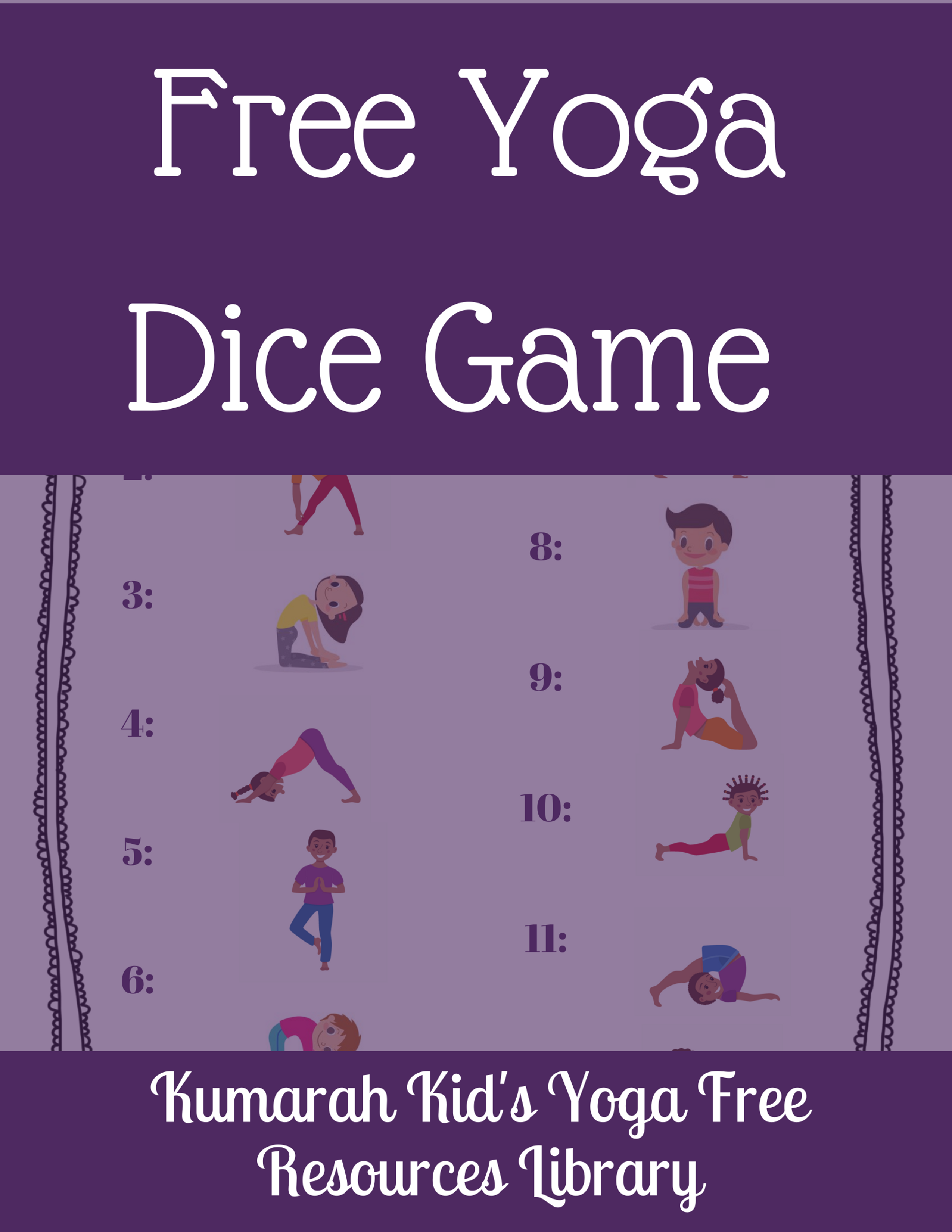 Free Kid S Yoga Dice Game From Kumarah Kid S Yoga Free Resources Library Download The Free Pdf Game Kids Yoga Printables Yoga For Kids Kid Yoga Lesson Plans