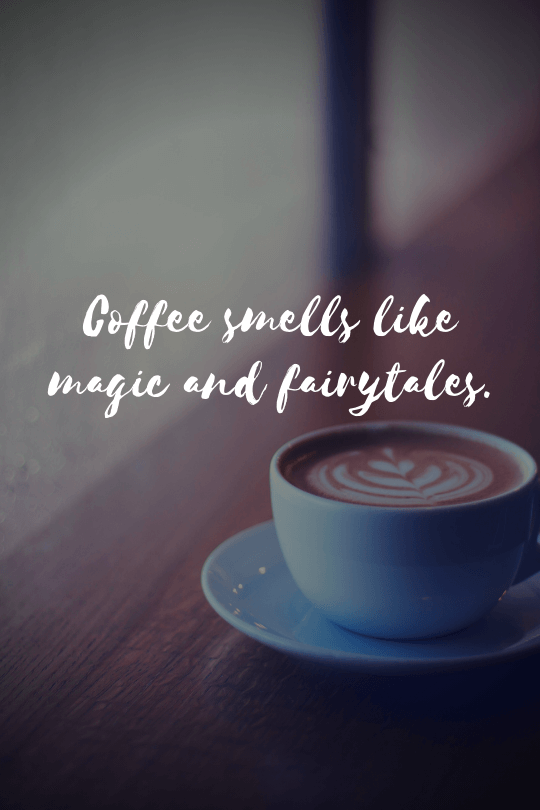20 More Inspirational Coffee Quotes That Will Boost Your