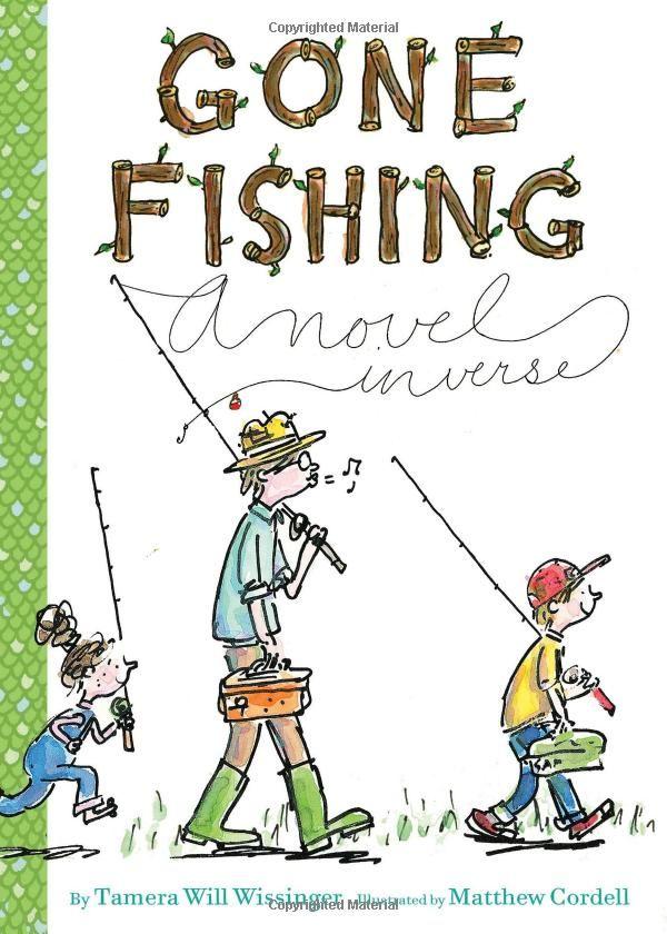 Gone Fishing: A novel: Tamera Will Wissinger, Matthew Cordell: 9780547820118: Amazon.com: Books