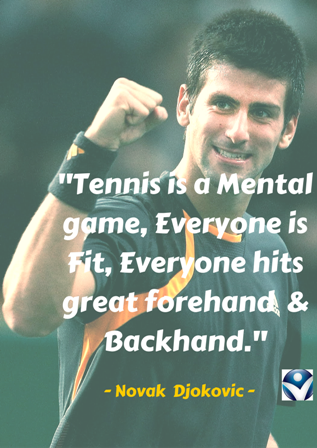 Quote By Novak Tennis Is A Mental Game Everyone Is Fit Everyone Hits Great Fit Game Gamedayquotesbaseball Gamedayquot In 2020 Game Day Quotes Learn German