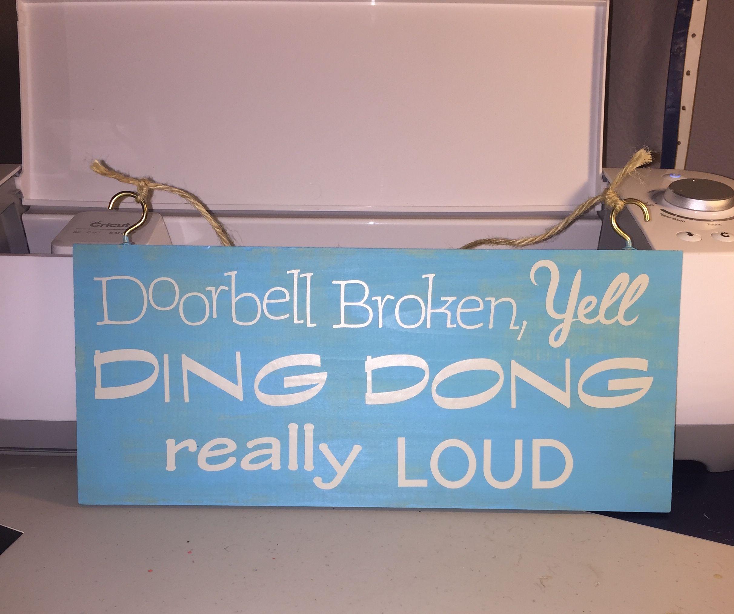Doorbell Broken, Yell DING DONG really LOUD: DIY, Wooden sign, cricut, acrylic paint