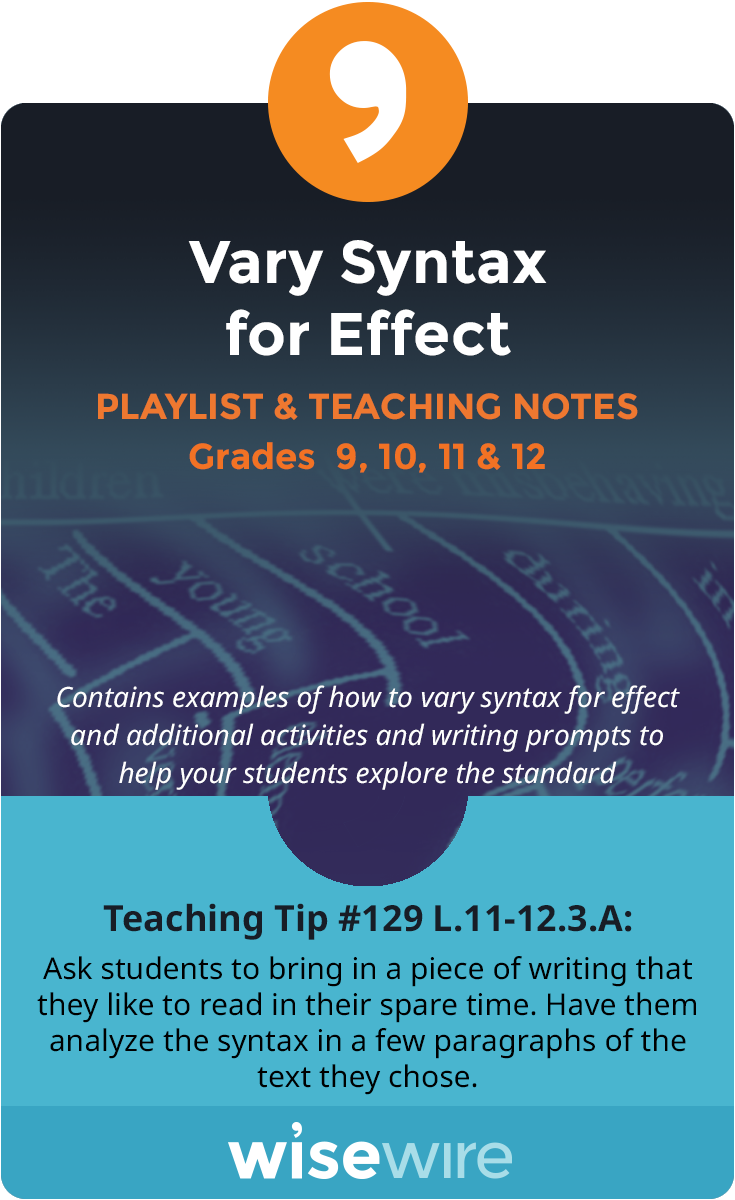 In this playlist, students explore standard L.11–12.3.A. They will identify techniques for varying the syntax in sentences. Students will analyze t…