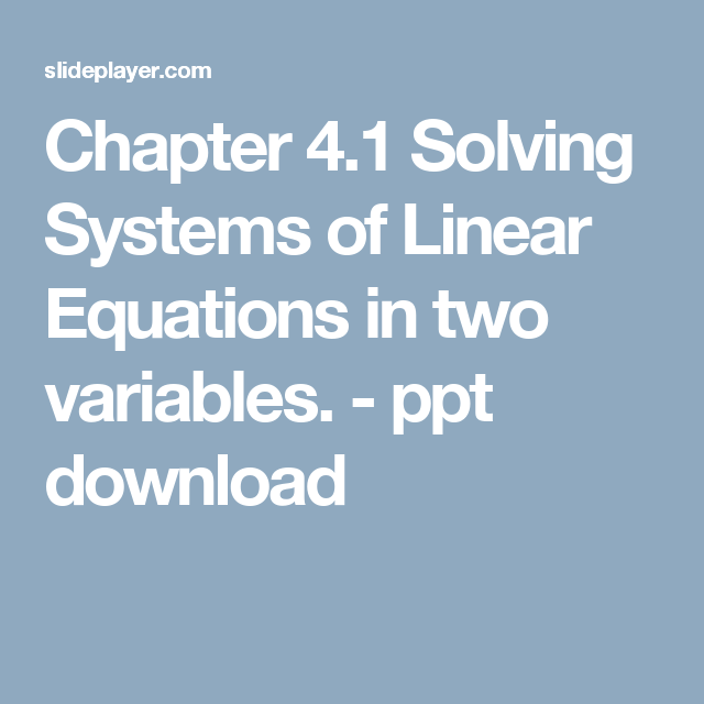 Chapter 4.1 Solving Systems of Linear Equations in two variables ...
